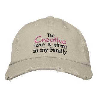 The Creative force is strong in my Family Embroidered Baseball Cap