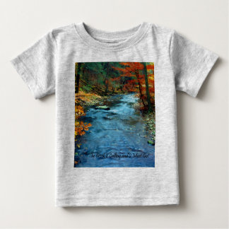 The Creek is Calling and I Must Go Baby T-Shirt