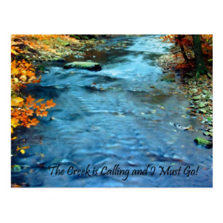 The Creek is Calling and I Must Go Postcard
