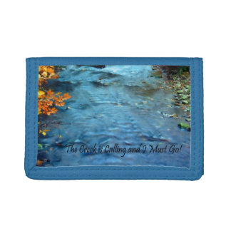 The Creek is Calling and I Must Go Tri-fold Wallet