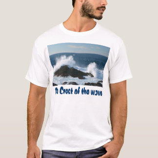 The Crest of the wave T-Shirt
