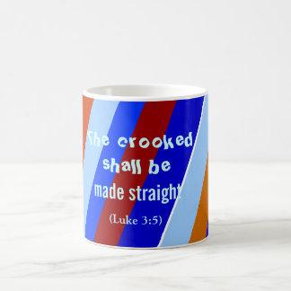 the crooked shall be made straight coffee mug