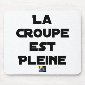 The Croup is Pleine - Word games Mouse Pad