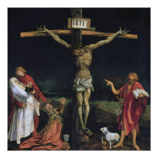 THE CRUCIFIXION FROM THE ISENHEIM ALTAR PIECE. POSTER