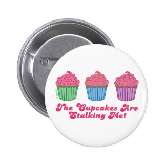 The Cupcakes are Stalking Me! 2 Inch Round Button