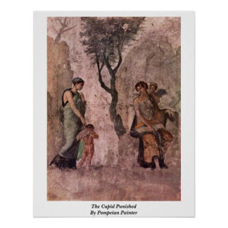 The Cupid Punished By Pompeian Painter Poster
