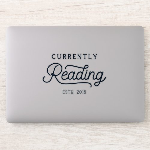 The Currently Reading Car or Laptop Decal
