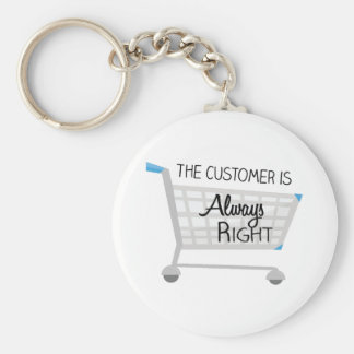 The Customer Is Always Right Keychain