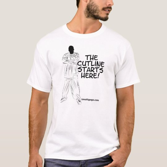 The Cutline Starts Here T-Shirt