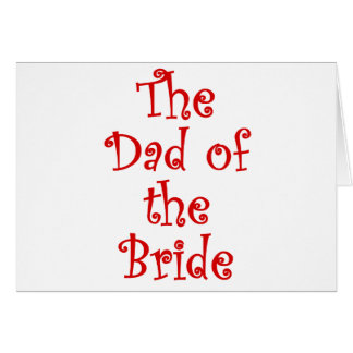 The Dad of the Bride Greeting Card