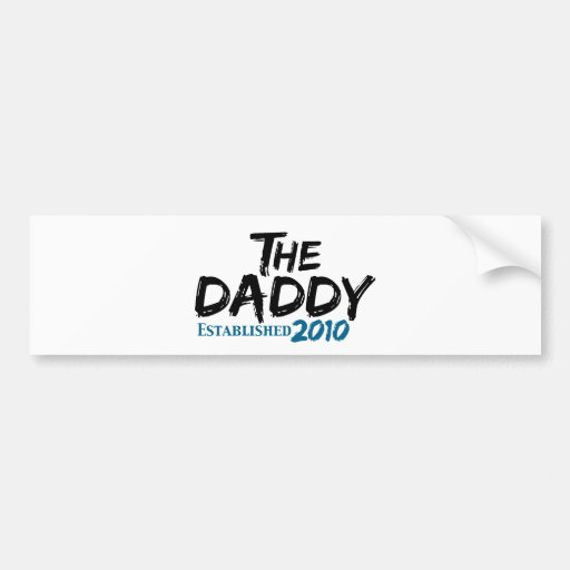 The Daddy est 2010 Bumper Stickers