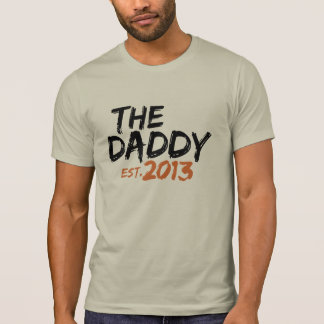 The Daddy Est 2013 Tee Shirt