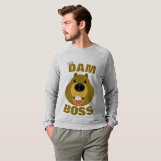 The Dam Boss Sweatshirt