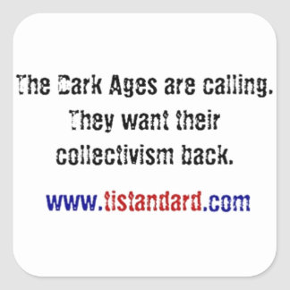 The Dark Ages Are Calling Square Sticker