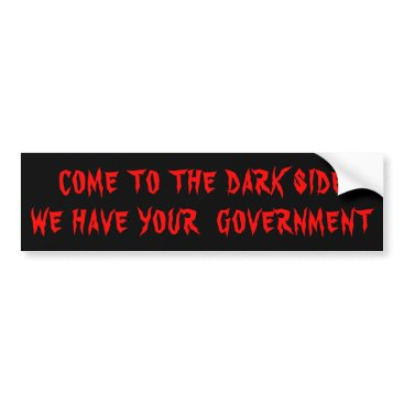 USA Themed The Dark Side Has Your Government Red on Black Bumper Sticker