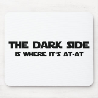 The Dark Side is where it's AT-AT Mouse Pad