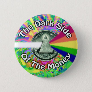 The Dark Side of the Money button