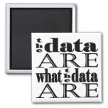 """""""the data are what the data are"""" magnet"""