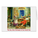 The Day After Christmas at the North Pole. Greeting Card