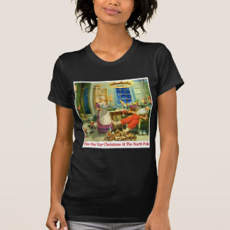 The Day After Christmas at the North Pole. T-shirt