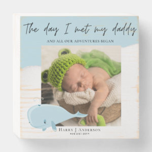 The Day I Met My Daddy Photo Blue Whale Dad Wooden Box Sign