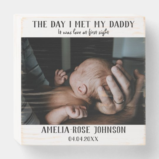 The Day I Met My Daddy Photo First Father's Day Wooden Box Sign