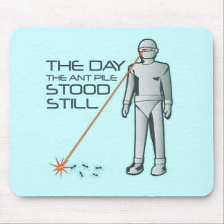 The Day the Ant Pile Stood Still Mouse Pad