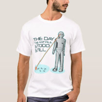 The Day the Ant Pile Stood Still T-Shirt