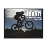 The Day You Decide to Do it is Your Lucky Day Bike Canvas Print