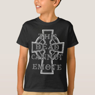 The Dead Cannot Emote T-Shirt