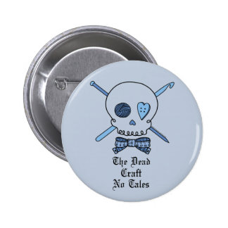 The Dead Craft No Tales (Blue Background) 2 Inch Round Button