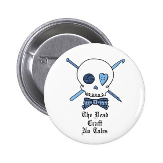 The Dead Craft No Tales (Blue) 2 Inch Round Button