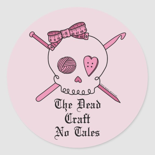 The Dead Craft No Tales (Pink Background) Classic Round Sticker