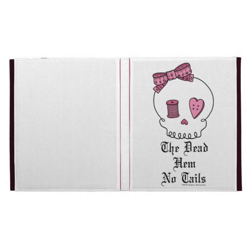 """The Dead Hem No Tails"" iPad Folio Case iPad Folio Covers"