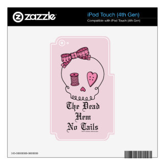 The Dead Hem No Tails (Pink) iPod Touch 4G Skin