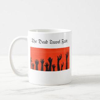 The Dead Travel Fast Coffee Mug