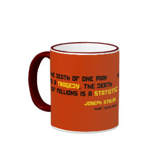 The death of one man is a tragedy... ringer coffee mug