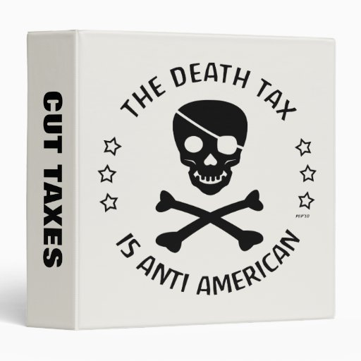 The Death Tax 3 Ring Binders