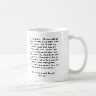 """The Declaration of Independence states: """"We hol... Classic White Coffee Mug"""