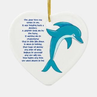 The deep blue sea spoke to me, Dolphin heart pend Ceramic Ornament