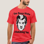 The Deep State Is Watching You T-Shirt