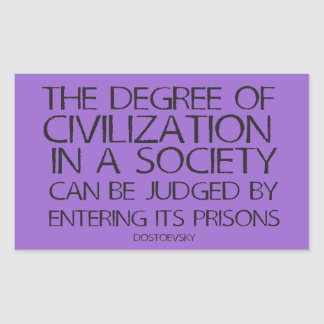 The Degree of Civilization in a Society Rectangular Sticker