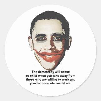 The democracy will cease to exist round sticker