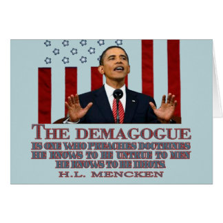 The Demogogue- Obama sure fits Greeting Card