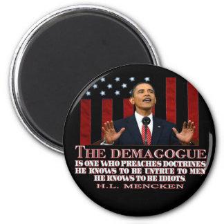 The Demogogue- Obama sure fits Magnet