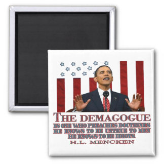 The Demogogue- Obama sure fits! Magnet