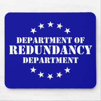 The department of redundancy department. mouse pad
