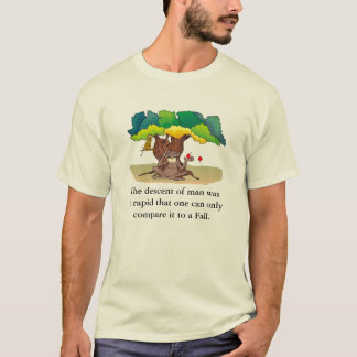 The descent of man was so rapid ... T-Shirt