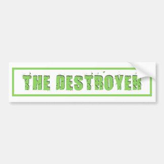 The Destroyer Bumper Sticker