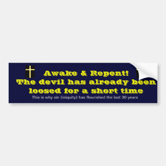 The devil has already been loosed for a short time bumper sticker